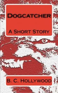 bc hollywood books - Dogcatcher A Short Story